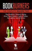 Bookburners: The Complete Season 2 - Max Gladstone,Mur Lafferty,Brian Francis Slattery,Margaret Dunlap,Andrea Phillips,Amal El-Mohtar