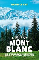 A Tour of Mont Blanc - David Le Vay