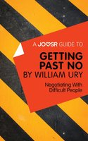 A Joosr Guide to... Getting Past No by William Ury - Joosr