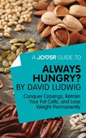 A Joosr Guide to... Always Hungry? By David Ludwig - Joosr