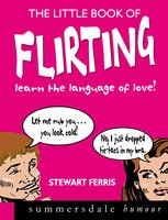 The Little Book of Flirting - Stewart Ferris