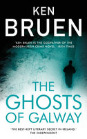 The Ghosts of Galway - Ken Bruen