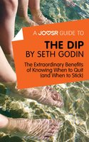A Joosr Guide to... The Dip by Seth Godin - Joosr