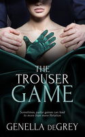 The Trouser Game - Genella DeGrey