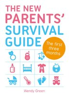 The New Parents' Survival Guide - Wendy Green