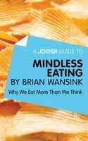 A Joosr Guide to... Mindless Eating by Brian Wansink - Joosr