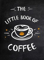 The Little Book of Coffee - A Non