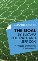 A Joosr Guide to... The Goal by Eliyahu Goldratt and Jeff Cox - Joosr