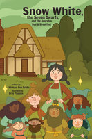 Snow White, the Seven Dwarves, and the Adorable Bed and Breakfast - Michael Ann Dobbs