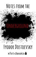 Notes from the Underground - Fyodor Dostoevsky