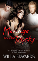 Ménage on the Rocks - Willa Edwards