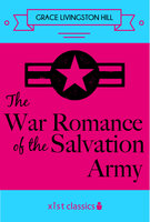 The War Romance of the Salvation Army - Grace Livingston Hill