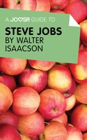A Joosr Guide to... Steve Jobs by Walter Isaacson - Joosr