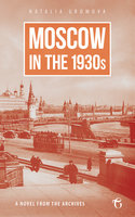 Moscow in the 1930s - Natalia Gromova