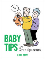 Baby Tips for Grandparents - Simon Brett
