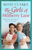 The Girls of Mulberry Lane - Rosie Clarke