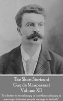 The Short Stories of Guy de Maupassant - Volume XII - Guy de Maupassant