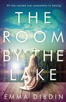 The Room by the Lake - Emma Dibdin