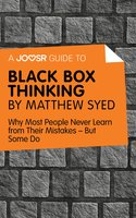 A Joosr Guide to… Black Box Thinking by Matthew Syed - Joosr
