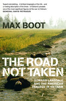 The Road Not Taken - Max Boot