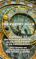 The Poetry Hour - Volume 17 - Alexander Pope,GK Chesterton,Abraham Cowley