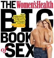 The Men's Health Big Book of Sex - The Health