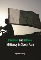 Pakistan and Islamic Militancy in South Asia - Syed Ramsey