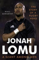 Jonah Lomu, A Giant Among Men - Niall Edworthy