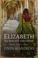 Elizabeth, The Witch's Daughter - Lynda M. Andrews
