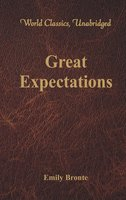 Great Expectations (World Classics, Unabridged) - Charles Dickens