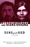 Zeke and Ned - Larry McMurtry,Diana Ossana