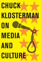 Chuck Klosterman on Media and Culture - Chuck Klosterman