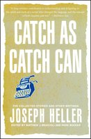 Catch As Catch Can - Joseph Heller