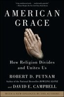 American Grace: How Religion Divides and Unites Us - Robert D. Putnam,David E. Campbell