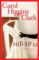 Hitched - Carol Higgins Clark
