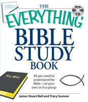 The Everything Bible Study Book: All you need to understand the Bible – on your own or in a group - James Stuart Bell