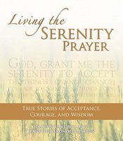 Living the Serenity Prayer: True Stories of Acceptance, Courage, and Wisdom - James Stuart Bell,Jeanett Gardner Littleton