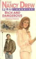 Rich and Dangerous - Carolyn Keene
