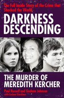 Darkness Descending - The Murder of Meredith Kercher - Graham Johnson,Paul Russell,Luciano Garofano