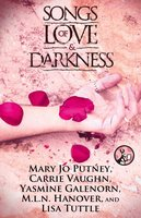 Songs of Love and Darkness - Mary Jo Putney,M.L.N. Hanover,Yasmine Galenorn,Carrie Vaughn,Lisa Tuttle