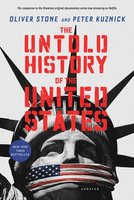 The Untold History of the United States - Oliver Stone,Peter Kuznick