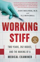 Working Stiff: Two Years, 262 Bodies, and the Making of a Medical Examiner - Judy Melinek, MD,T.J. Mitchell