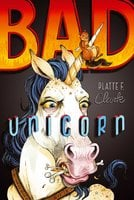 Bad Unicorn - Platte F. Clark