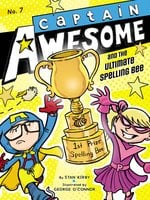 Captain Awesome and the Ultimate Spelling Bee - Stan Kirby
