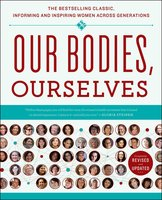 Our Bodies, Ourselves - Judy Norsigian, Boston Women's Health Book Collective