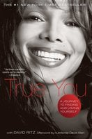 True You: A Journey to Finding and Loving Yourself - David Ritz, Janet Jackson