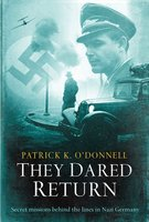 They Dared Return - Patrick K. O'Donnell