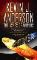 The Ashes of Worlds - Kevin J. Anderson