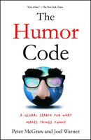 The Humor Code: A Global Search for What Makes Things Funny - Peter McGraw,Joel Warner