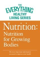 Nutrition: Nutrition for Growing Bodies - Adams Media